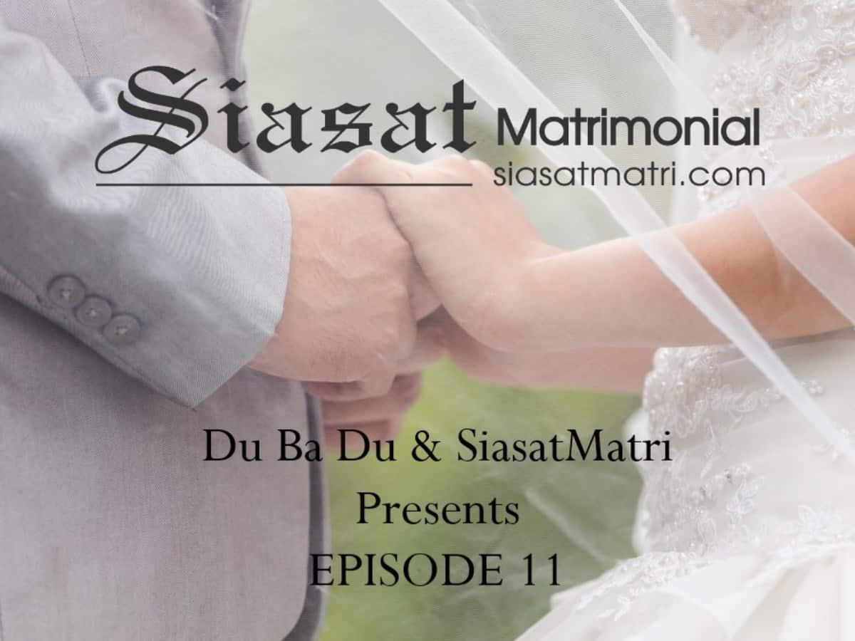 Du-Ba-Du, Siasat Matri to release episode 11 to help prospective brides, grooms