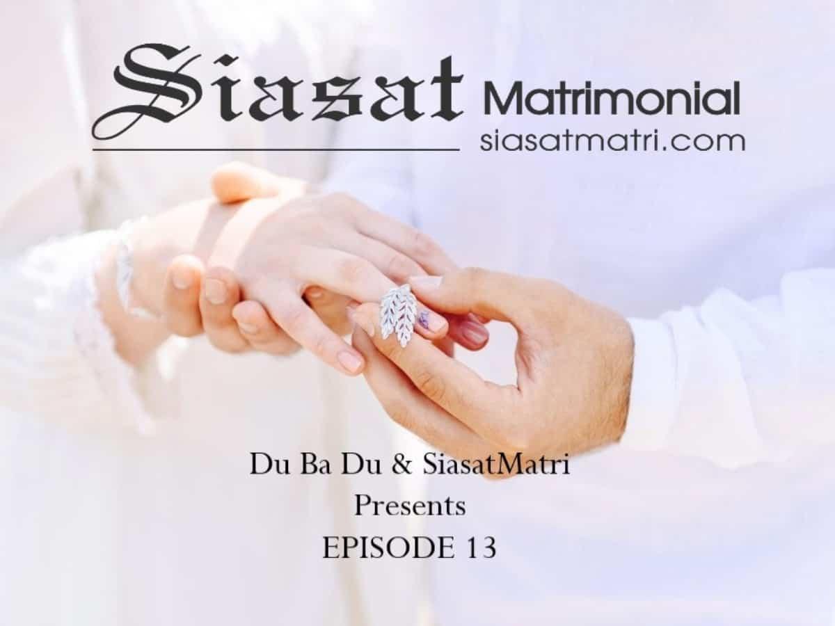 Du-ba-Du, Siasat Matri to release episode 13 of video matrimony series