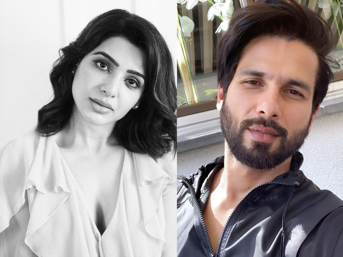 Shahid Kapoor all praise for Samantha Akkineni, wants to work with her